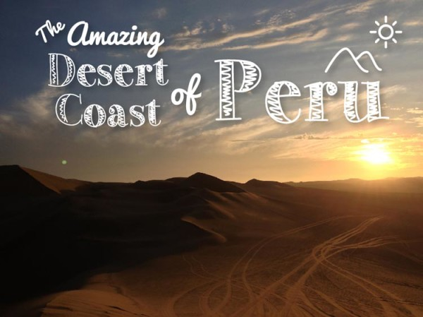 The-Amazing-Desert-Coast-of-Peru---pariwana-hostels-01