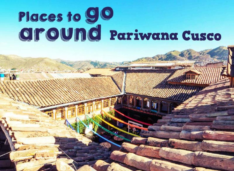 Places-to-go-around-to-Pariwana-Cusco---Pariwana-hostel-01