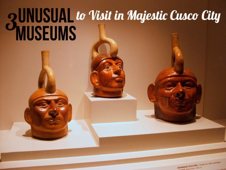 Three-Unusual-Museums-to-Visit-in-Majestic-Cusco-City---Pariwana-hostel.com